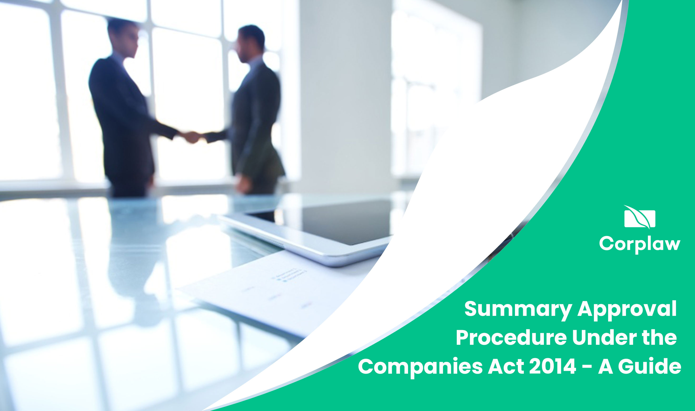 Corplaw-Blog-Summary-Approval-Procedure-Under-Companies-Act-2014---A-Brief-Guide