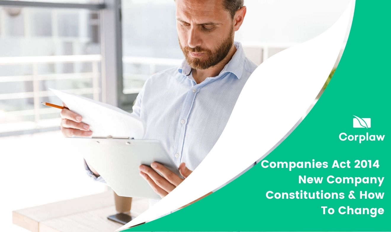 Companies Act 2014: New Company Constitutions & How To Change